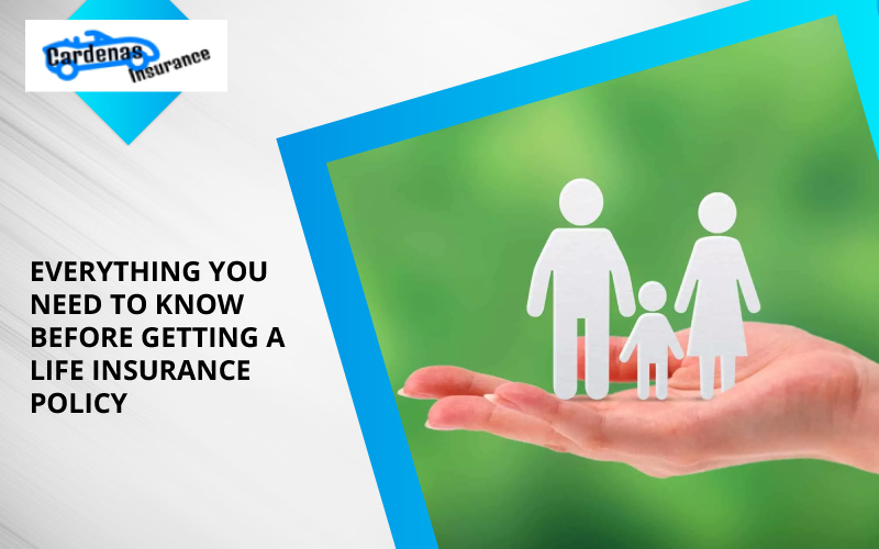 Everything You Need To Know Before Getting A Life Insurance Policy